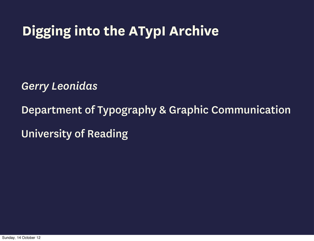 Digging into the ATypI Archive Gerry Leonidas D...