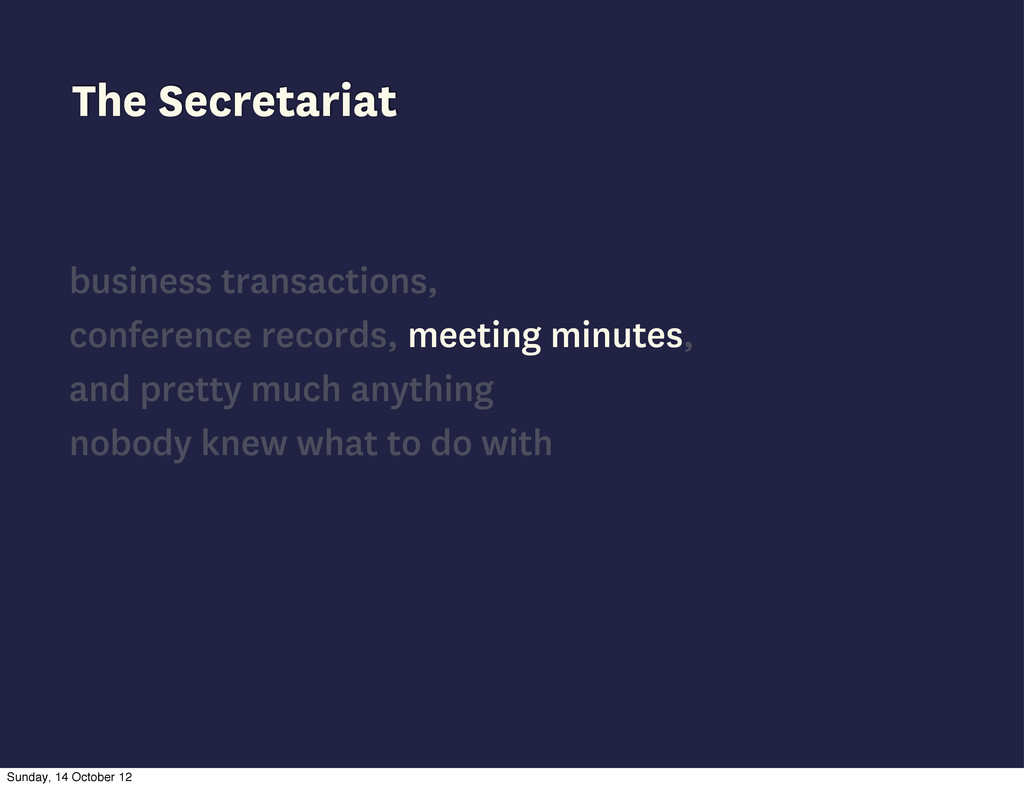 The Secretariat business transactions, conferen...