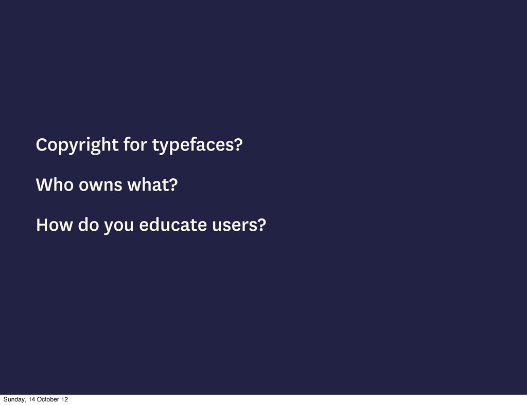 Copyright for typefaces? Who owns what? How do ...