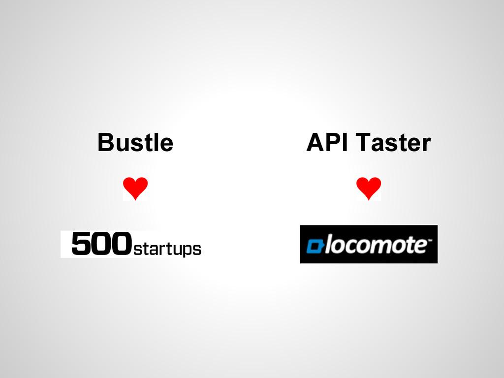 API Taster Bustle