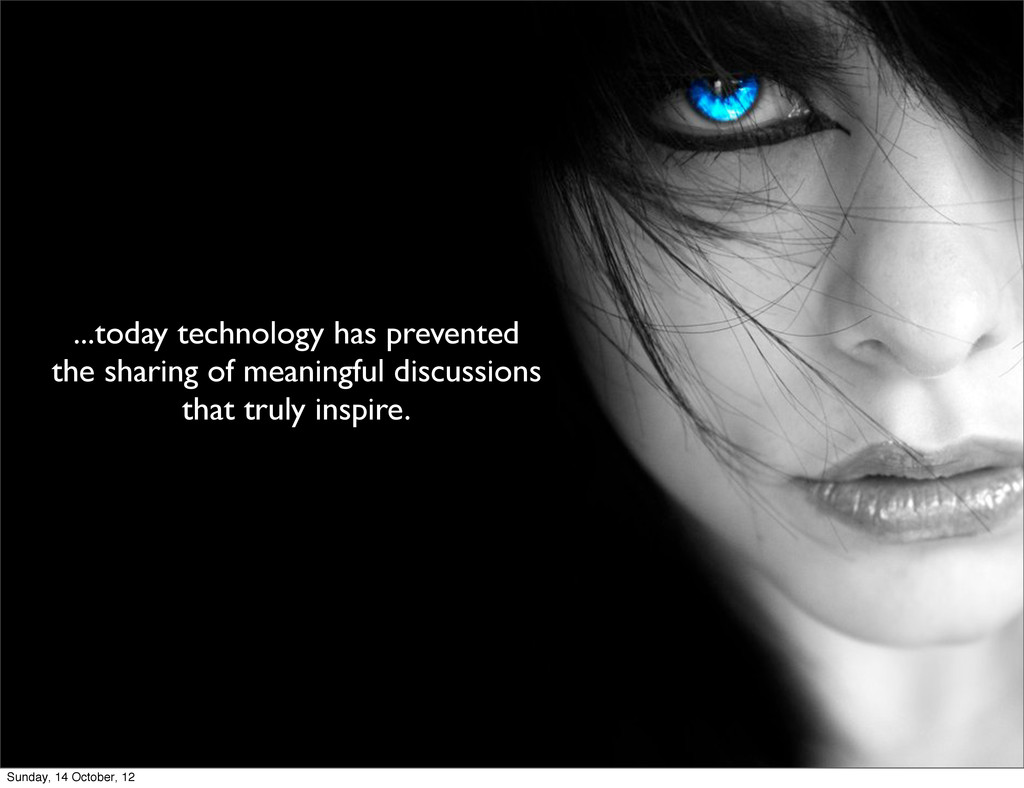 ...today technology has prevented the sharing o...