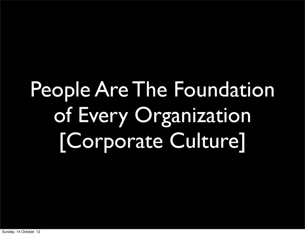 People Are The Foundation of Every Organization...