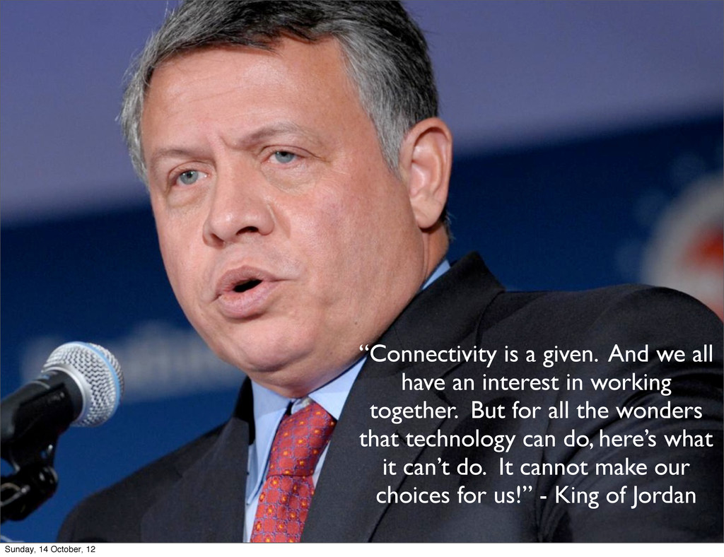 """""""Connectivity is a given. And we all have an in..."""