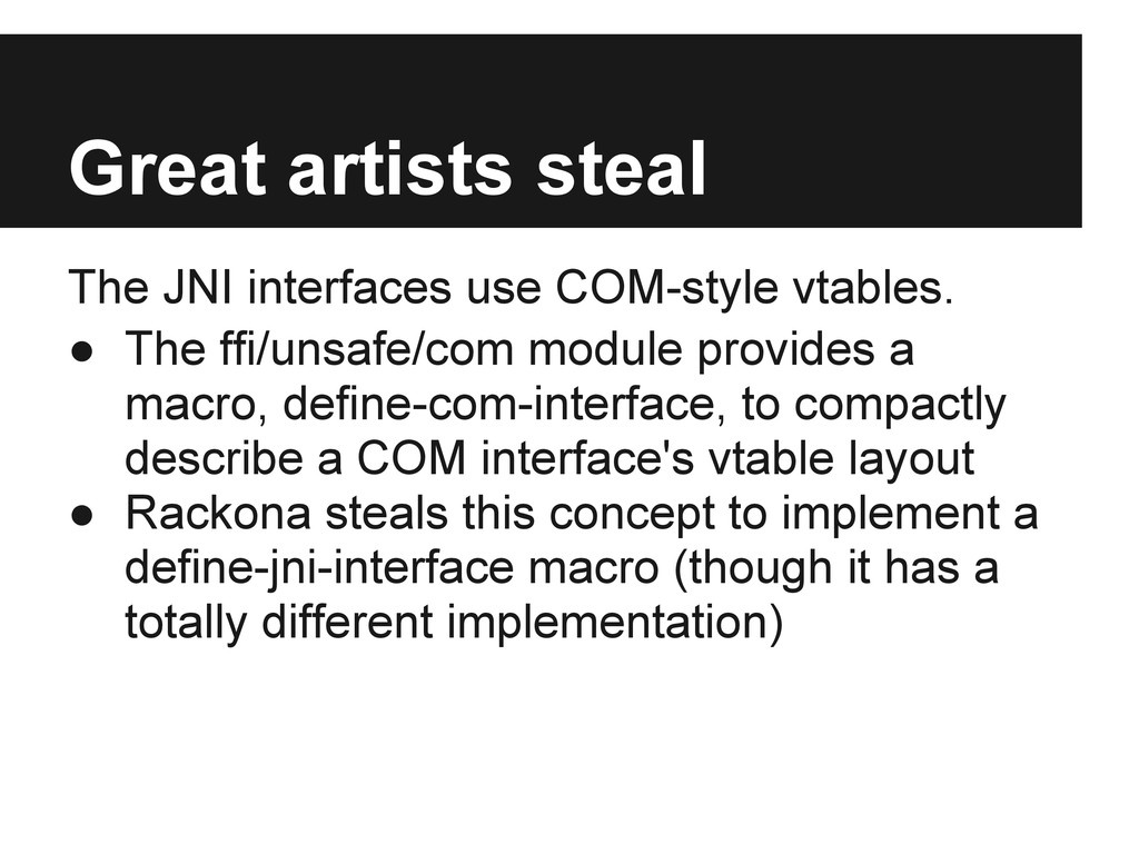 Great artists steal The JNI interfaces use COM-...