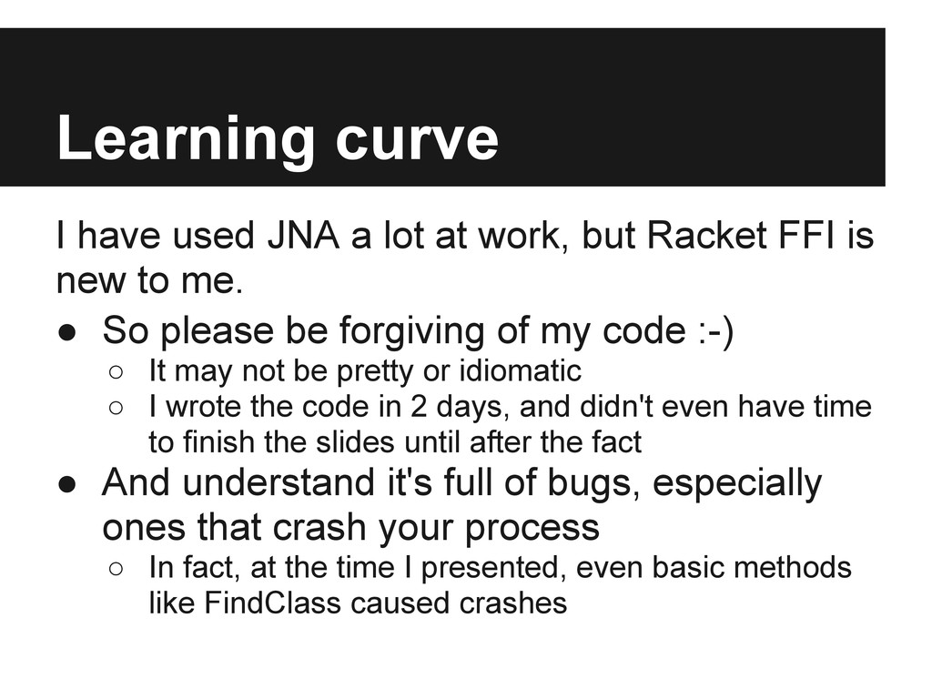 Learning curve I have used JNA a lot at work, b...