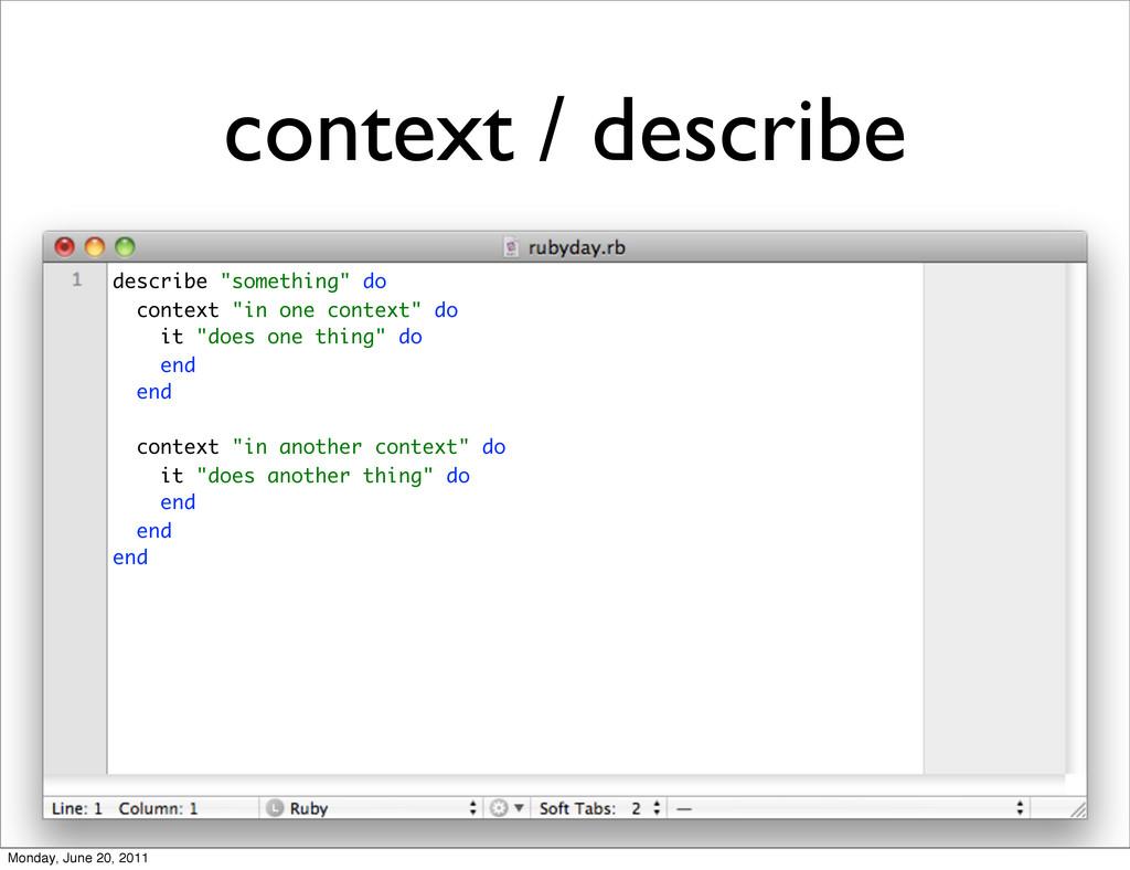 """context / describe describe """"something"""" do cont..."""