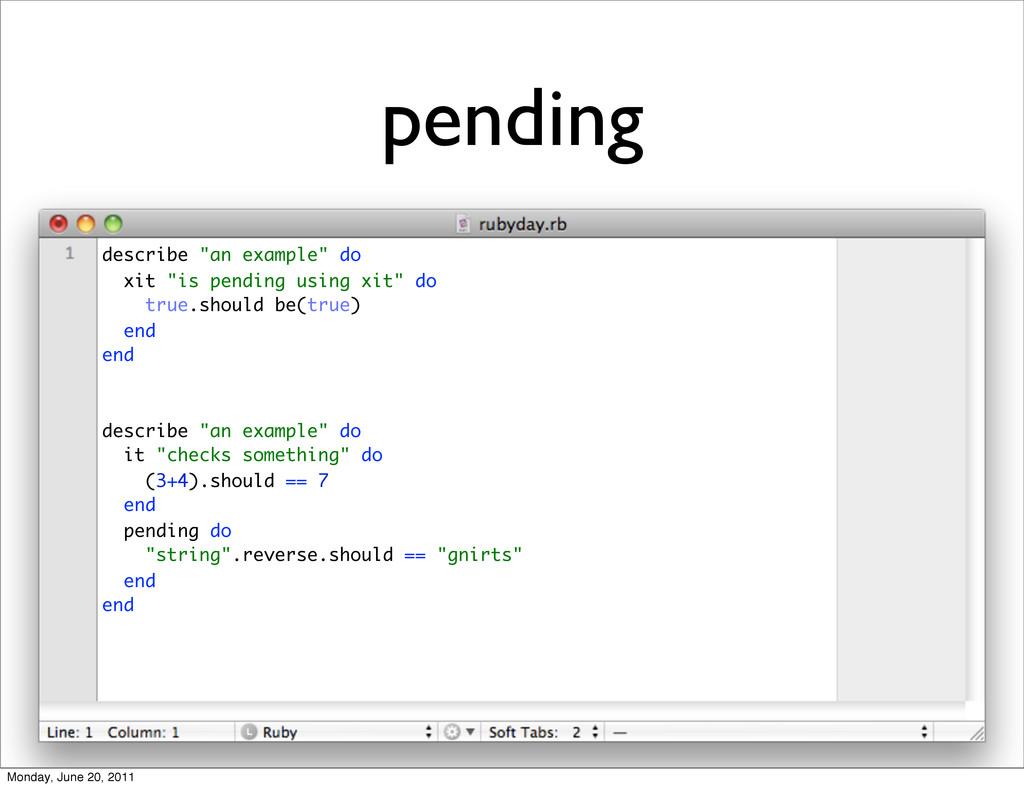 """pending describe """"an example"""" do xit """"is pendin..."""