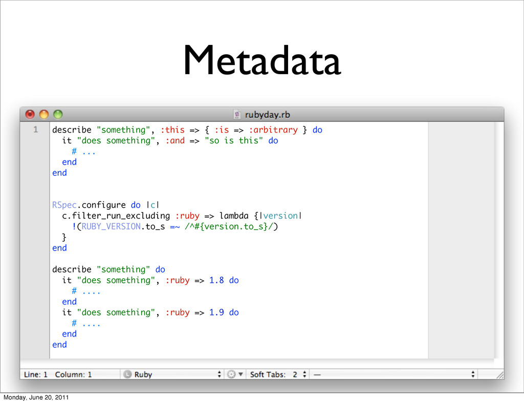 "Metadata describe ""something"", :this => { :is =..."