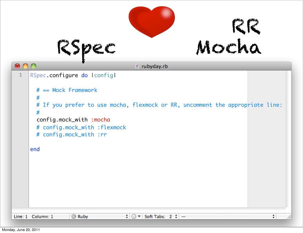 RSpec Mocha RR RSpec.configure do |config| # ==...