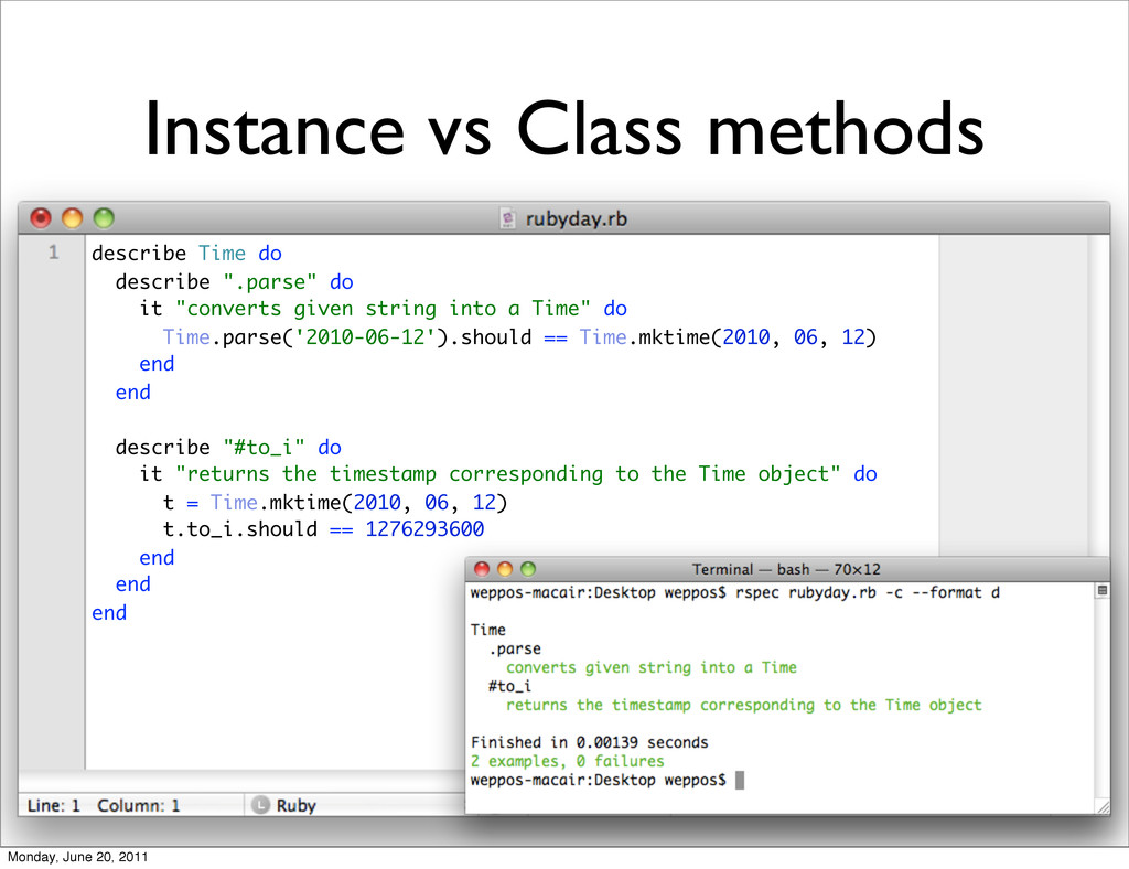 Instance vs Class methods describe Time do desc...