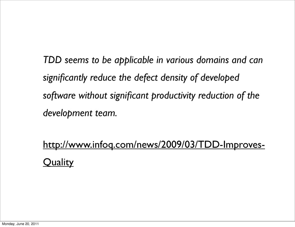 TDD seems to be applicable in various domains a...
