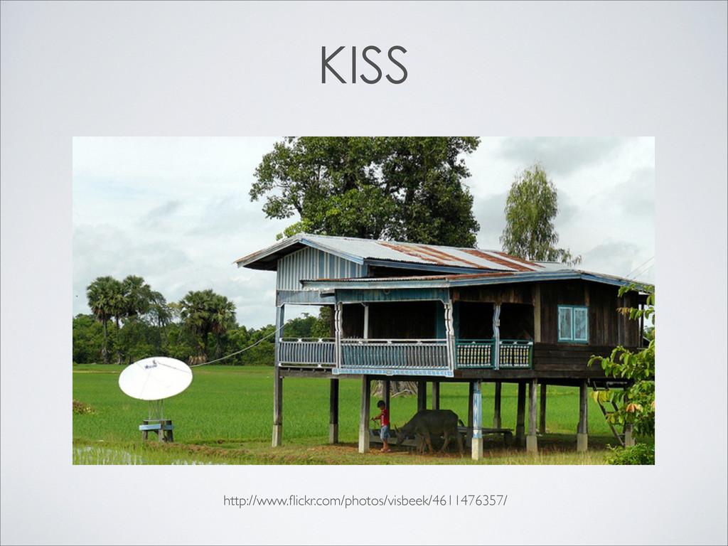 KISS http://www.flickr.com/photos/visbeek/461147...