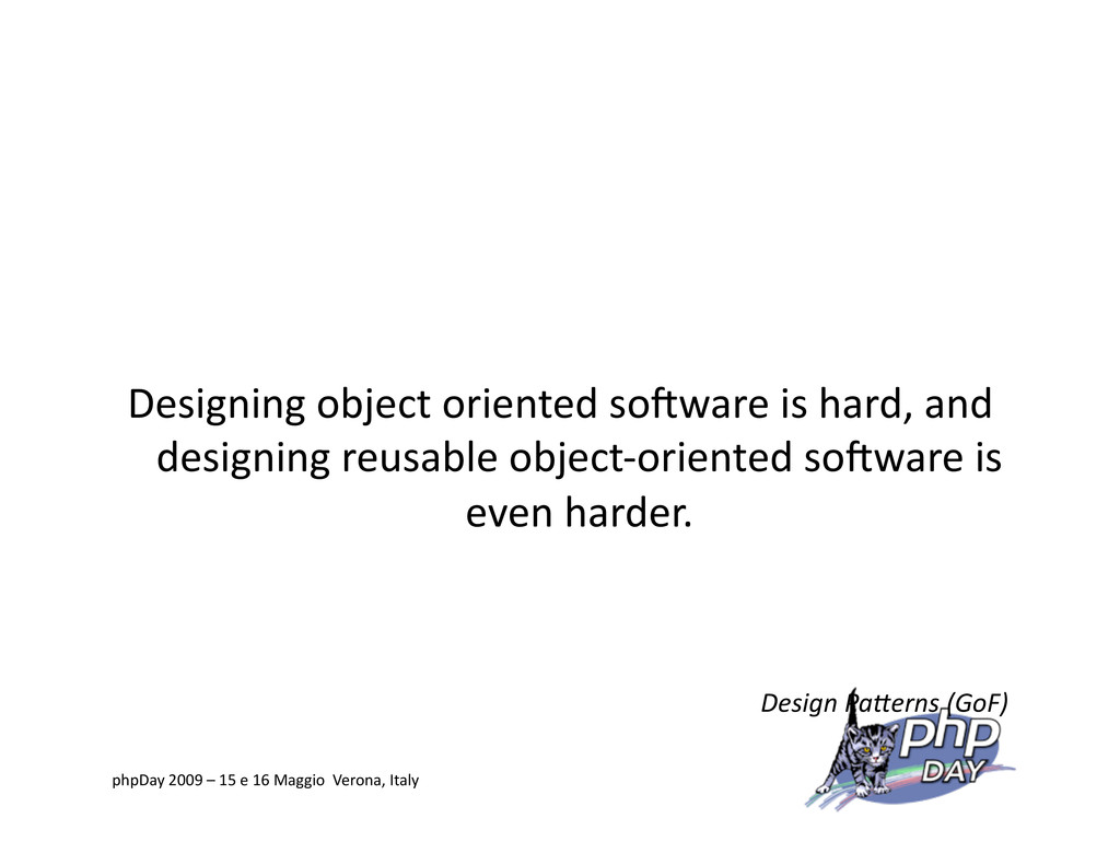 Designing object oriented soKware is hard, and ...