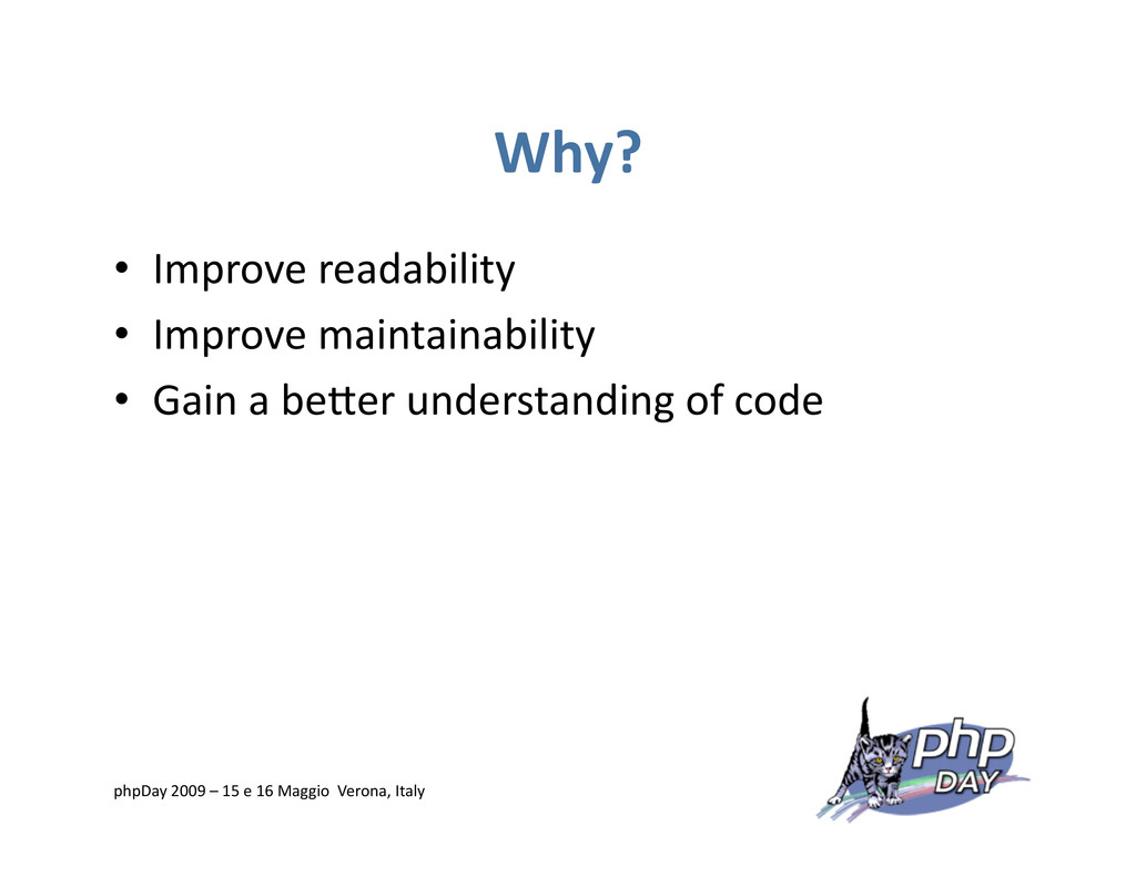 Why? •  Improve readability •  Improve maintain...