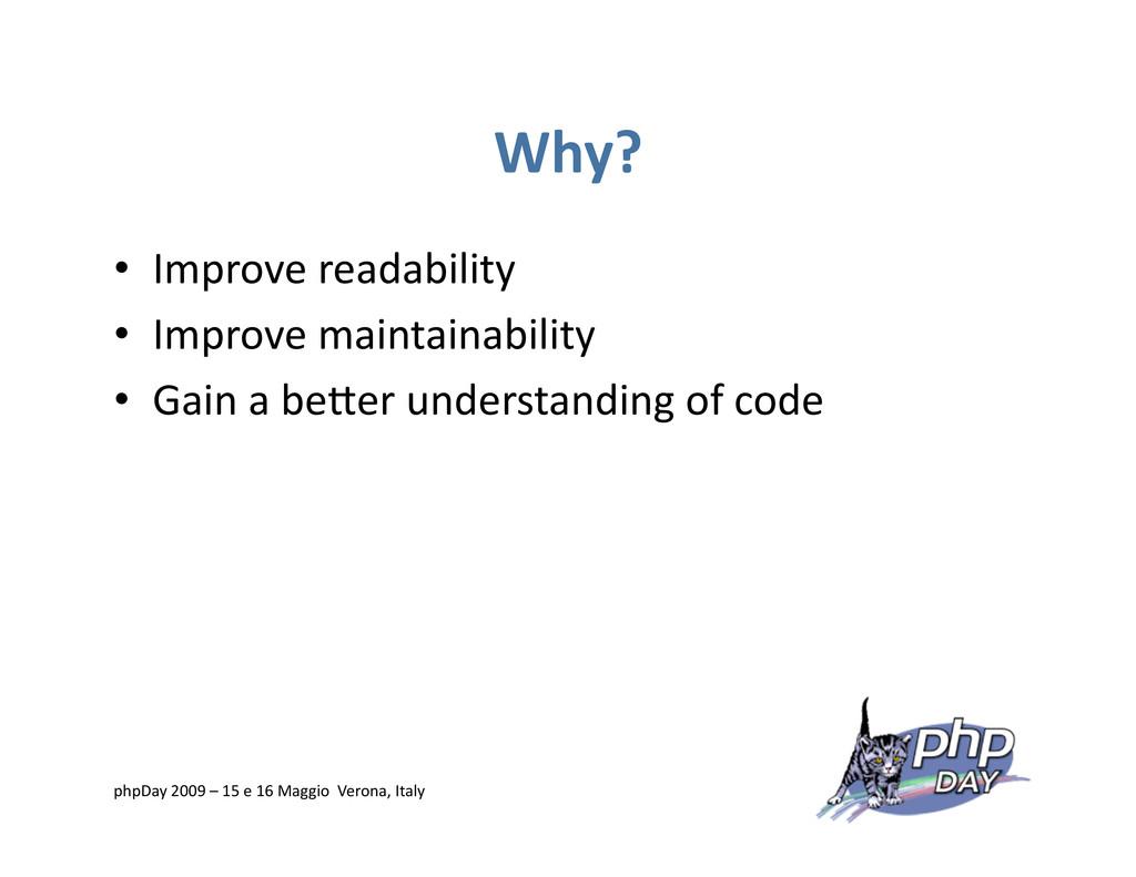 Why? • Improve readability • Improve maintain...
