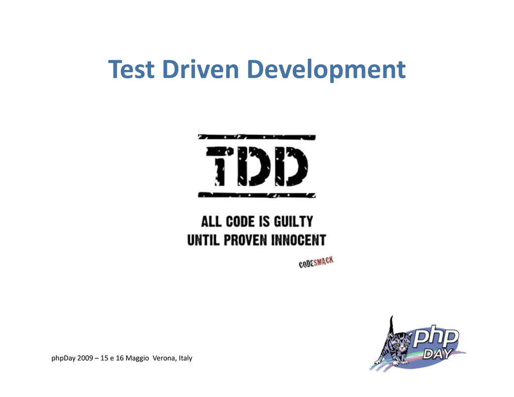 Test Driven Development phpDay 2009 – 15 e 16 M...