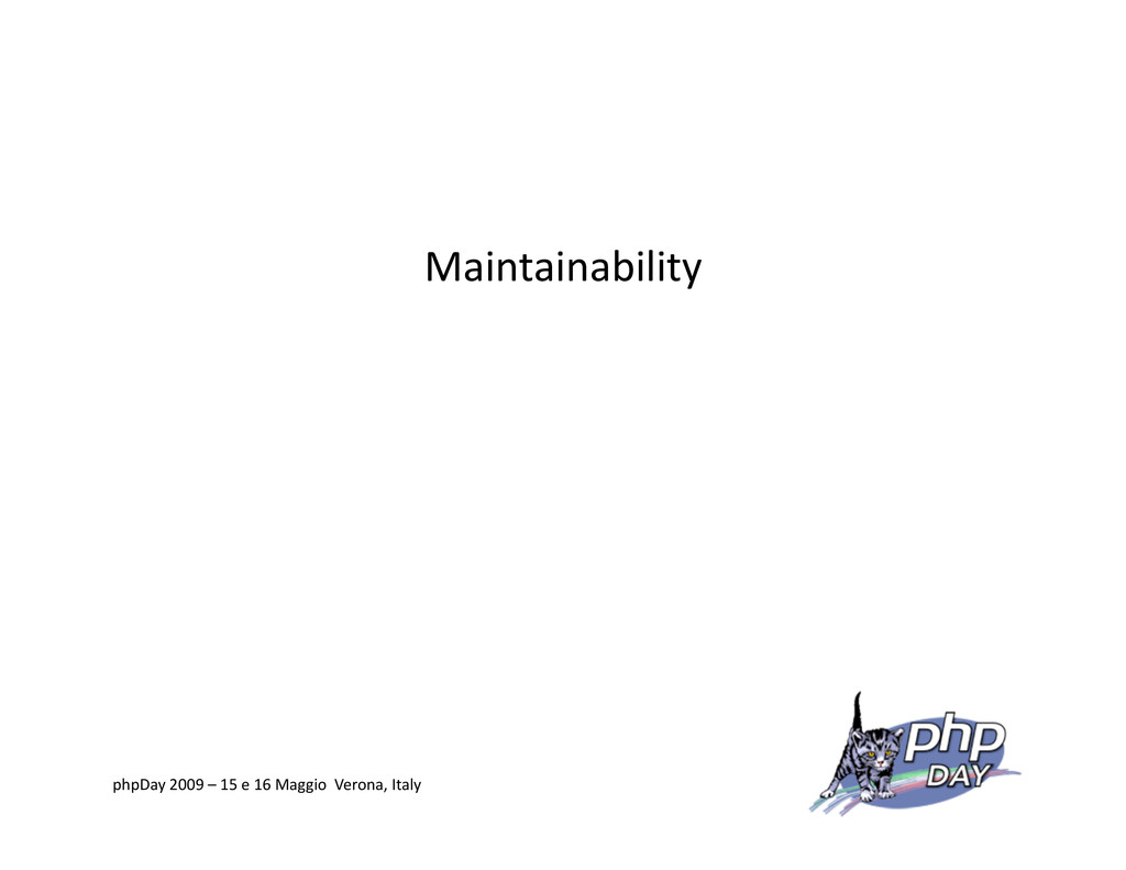 Maintainability phpDay 2009 – 15 e 16 Maggio Ve...