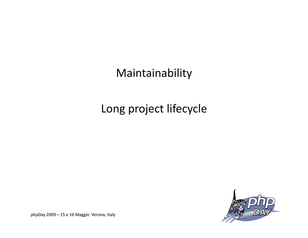 Maintainability Long project lifecycle phpDay 2...