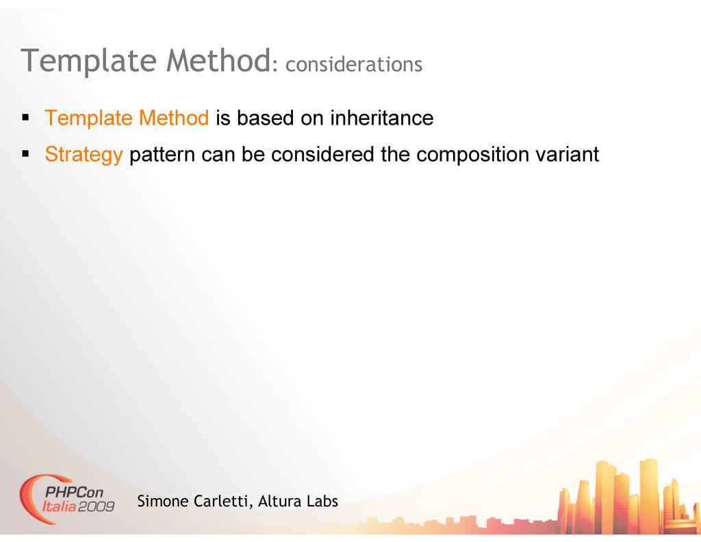 Template Method: considerations Simone Carletti...