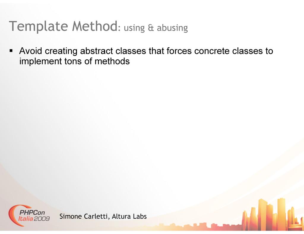 Template Method: using & abusing Simone Carlett...