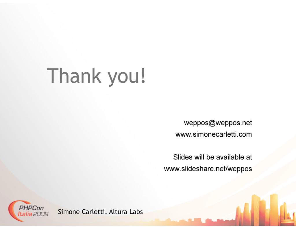 Thank you! weppos@weppos.net www.simonecarletti...