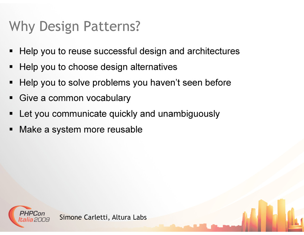 Why Design Patterns?   Help you to reuse succe...