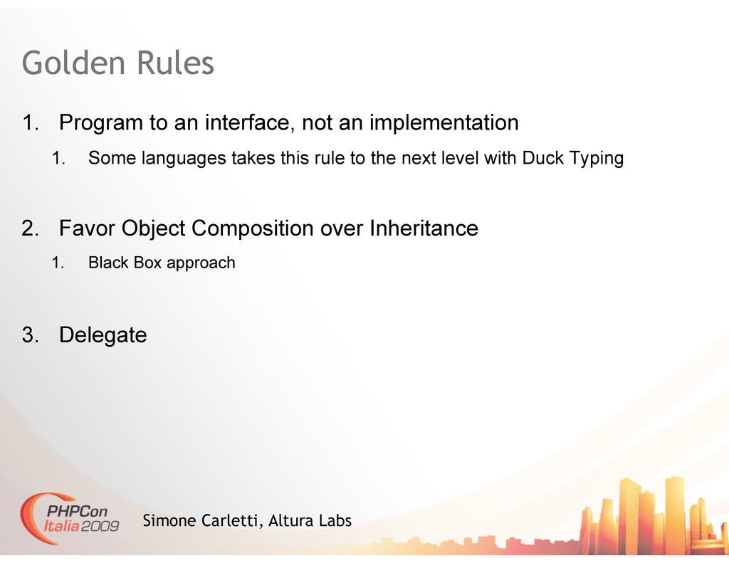 Golden Rules 1. Program to an interface, not a...