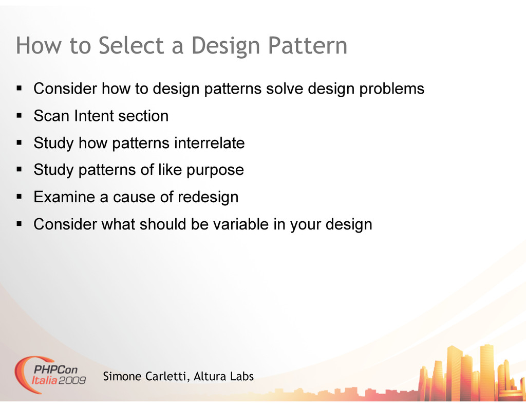 How to Select a Design Pattern   Consider how ...