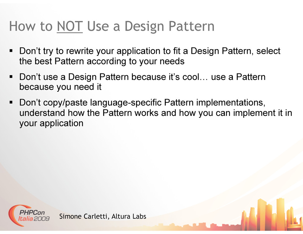 How to NOT Use a Design Pattern   Don't try to...