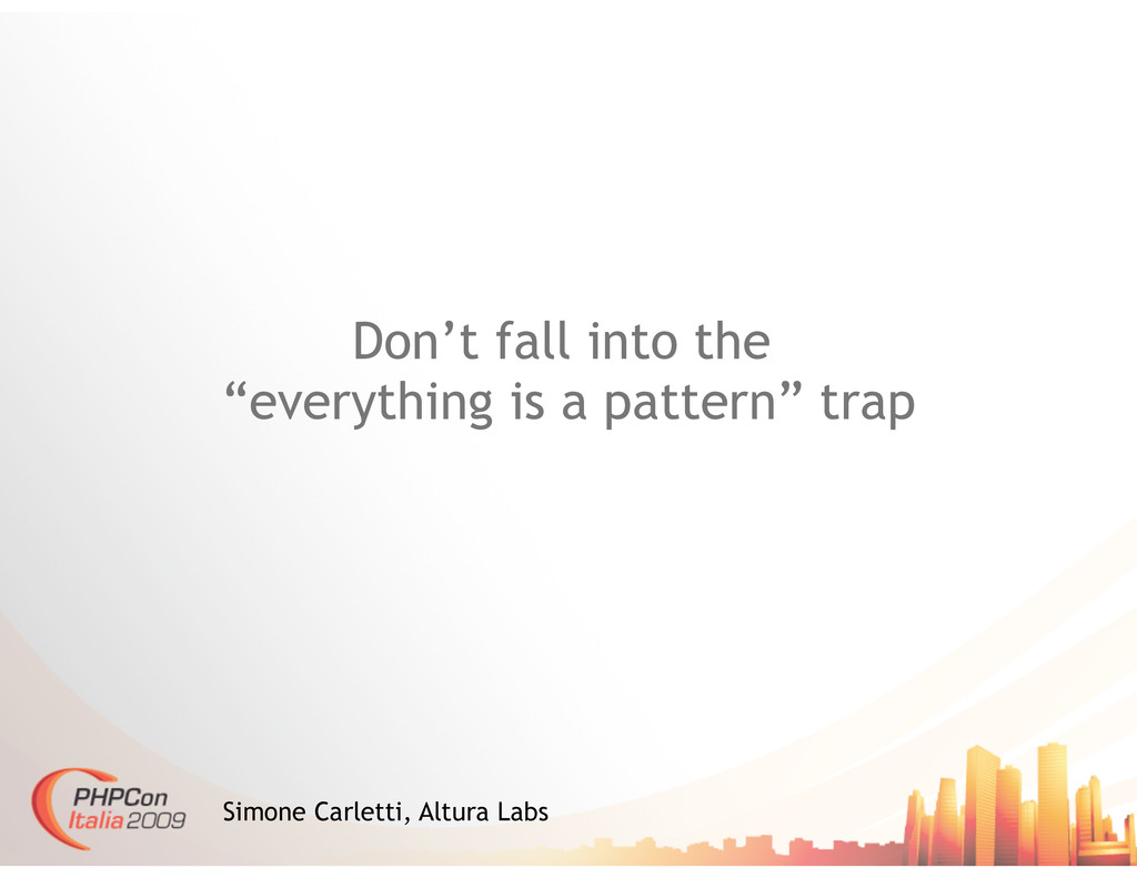 "Don't fall into the ""everything is a pattern"" t..."