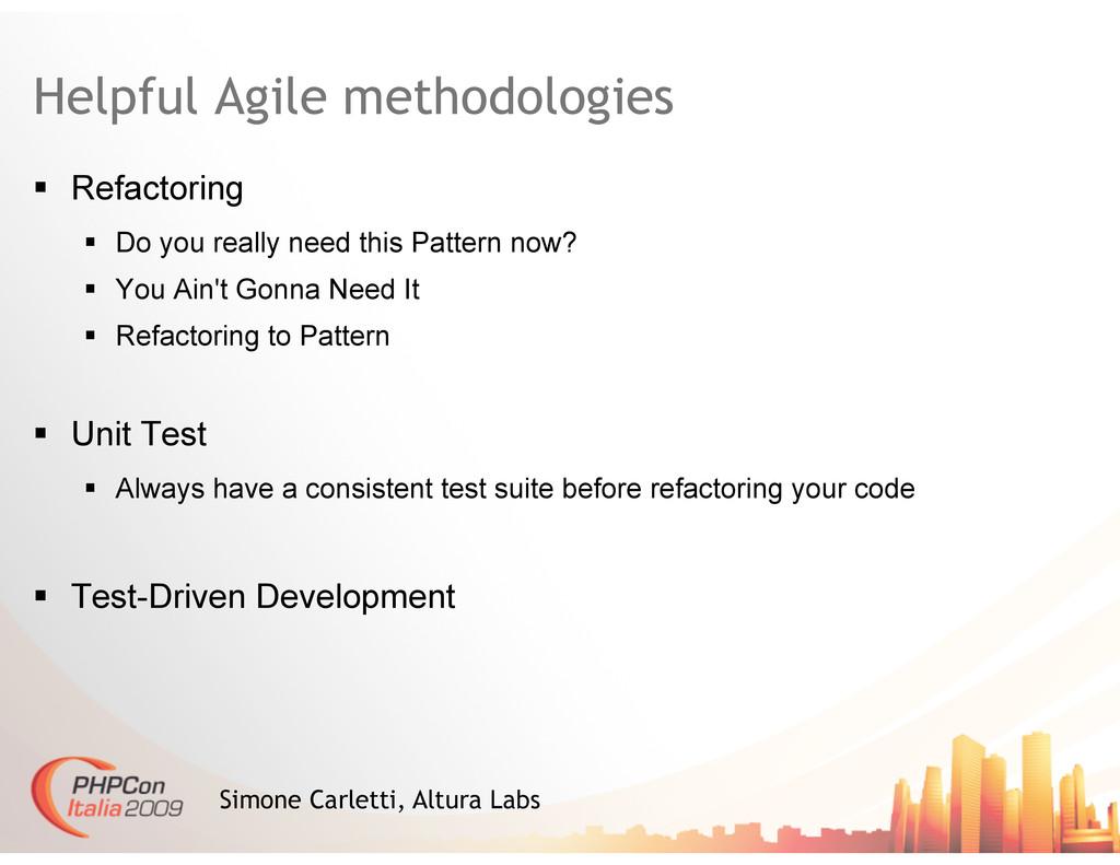 Helpful Agile methodologies  Refactoring  D...