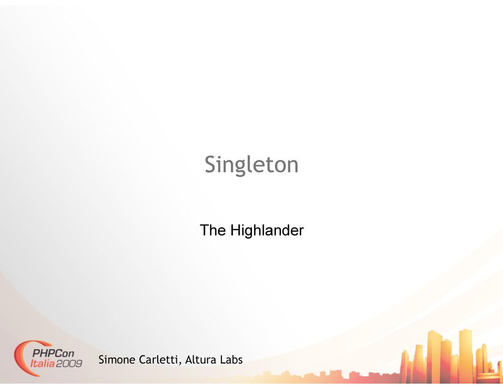 Singleton The Highlander Simone Carletti, Altur...