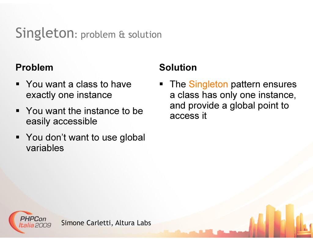 Singleton: problem & solution Problem  You wa...
