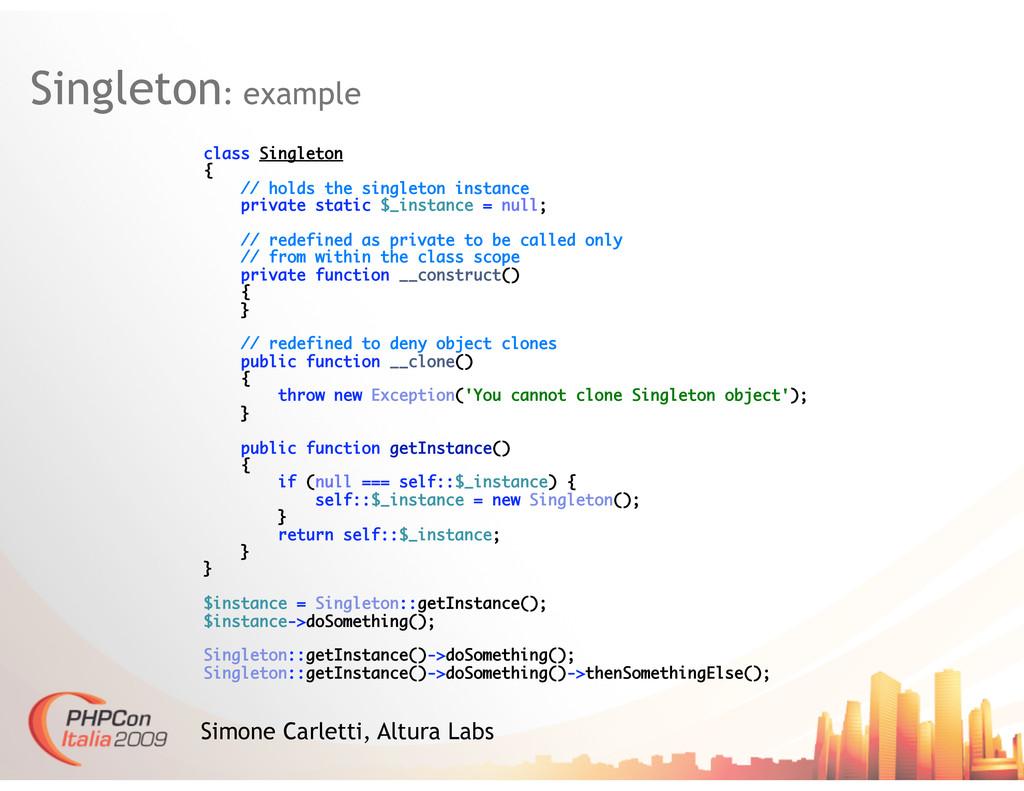 Singleton: example Simone Carletti, Altura Labs...