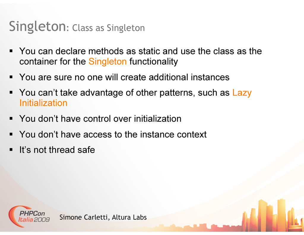 Singleton: Class as Singleton Simone Carletti, ...