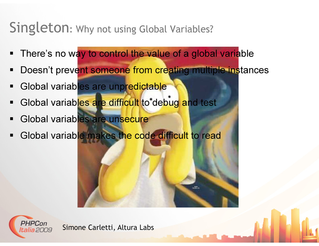 Singleton: Why not using Global Variables? Simo...