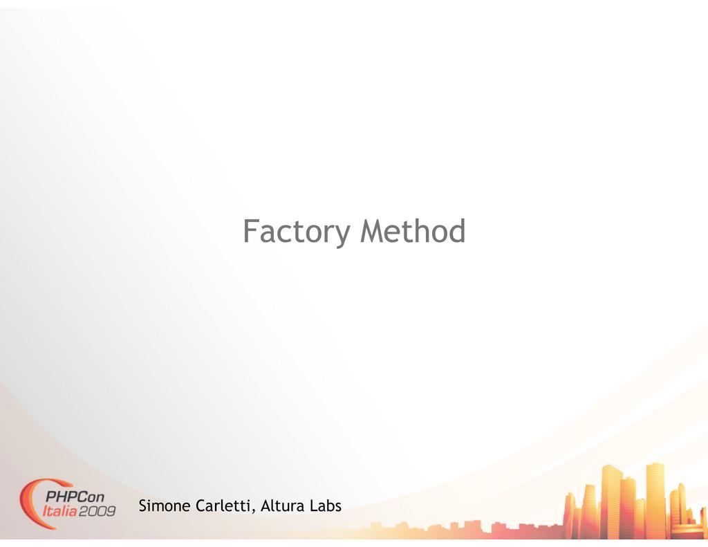 Factory Method Simone Carletti, Altura Labs