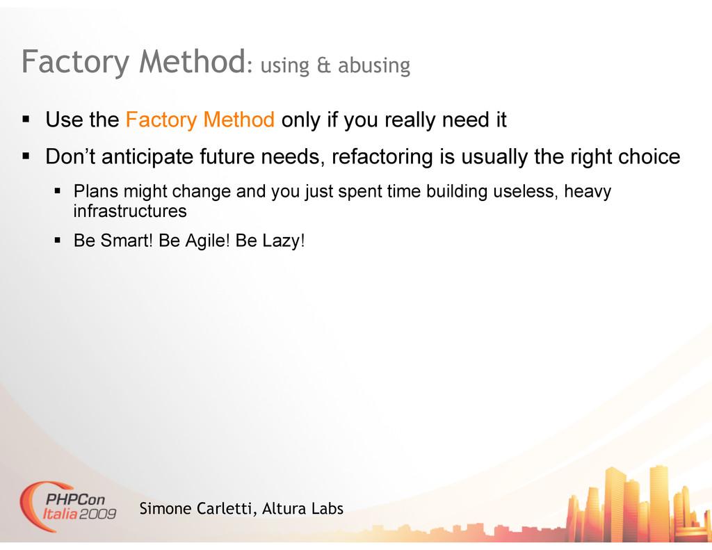 Factory Method: using & abusing Simone Carletti...