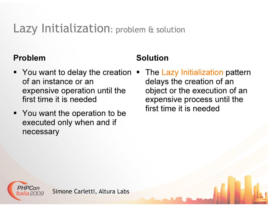 Lazy Initialization: problem & solution Problem...
