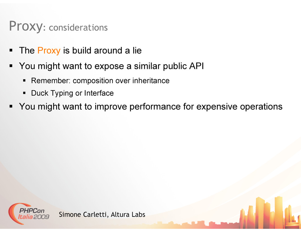 Proxy: considerations   The Proxy is build aro...
