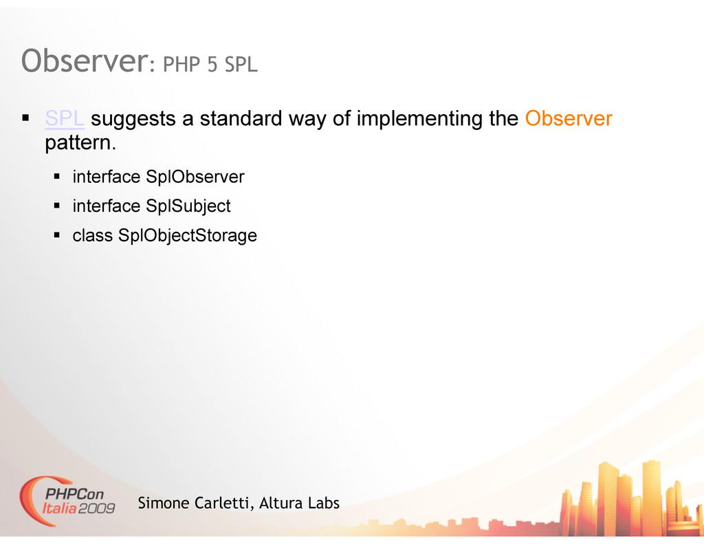 Observer: PHP 5 SPL Simone Carletti, Altura Lab...