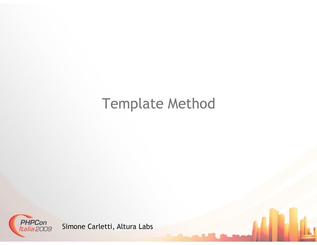 Template Method Simone Carletti, Altura Labs