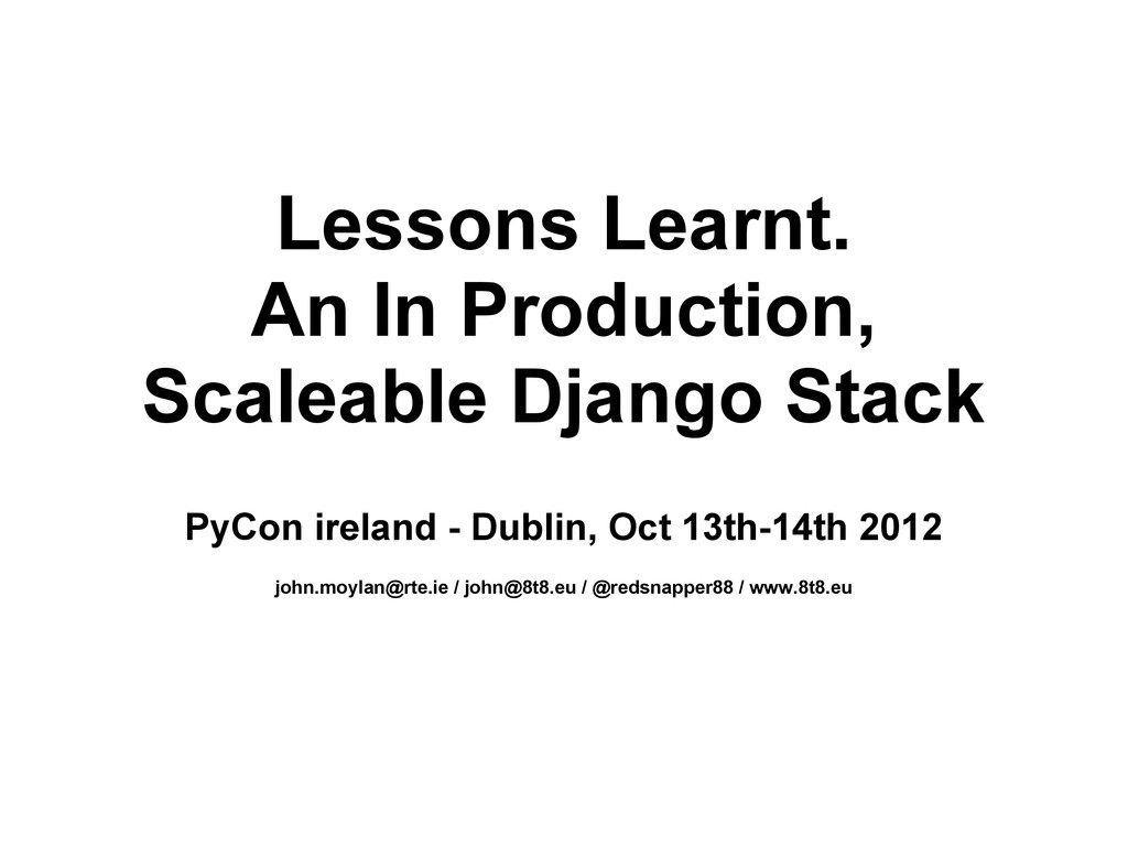 Lessons Learnt. An In Production, Scaleable Dja...