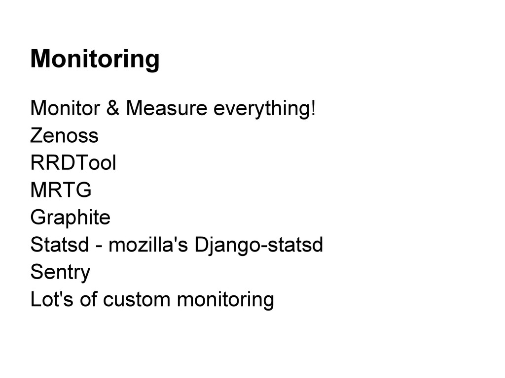 Monitoring Monitor & Measure everything! Zenoss...