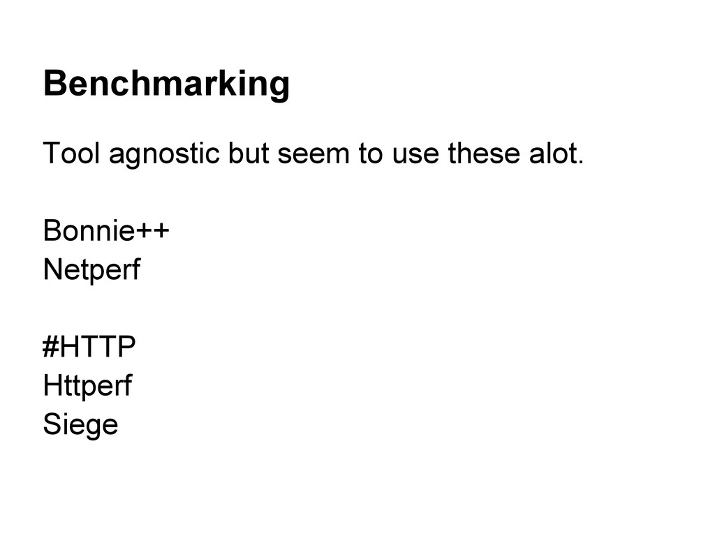 Benchmarking Tool agnostic but seem to use thes...