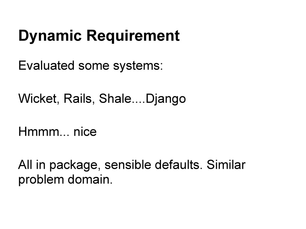 Dynamic Requirement Evaluated some systems: Wic...