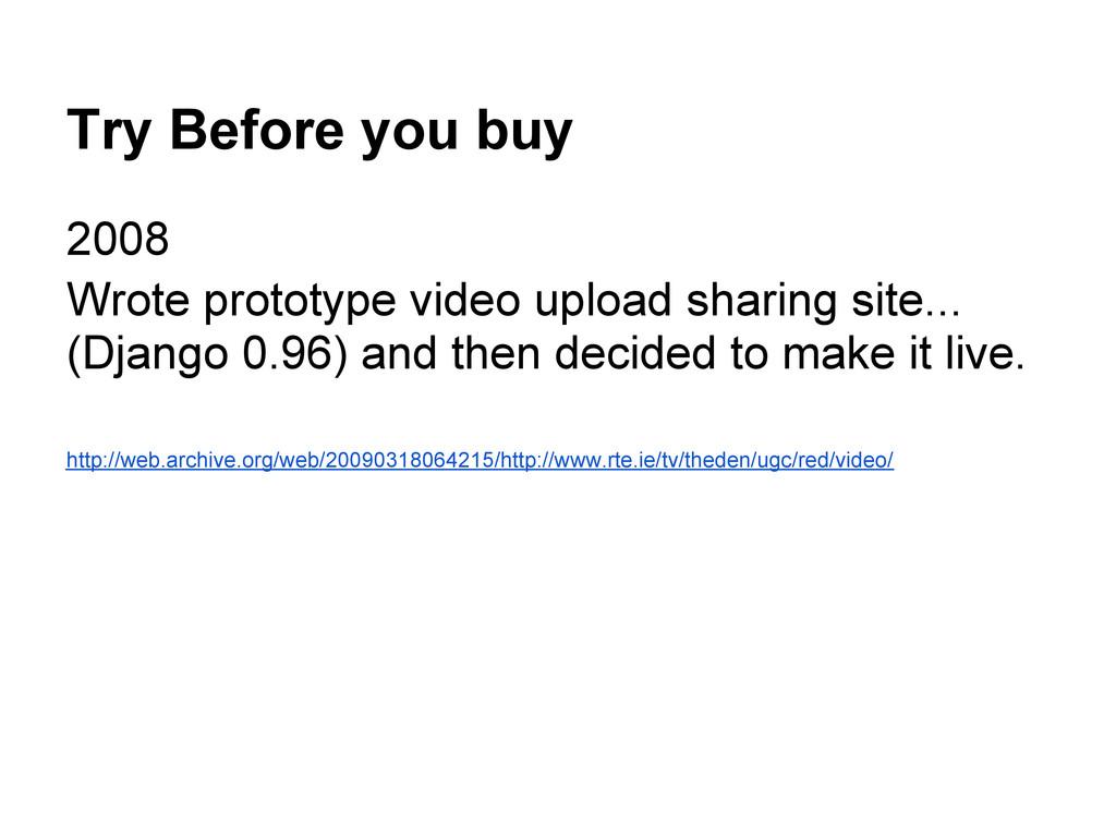 Try Before you buy 2008 Wrote prototype video u...