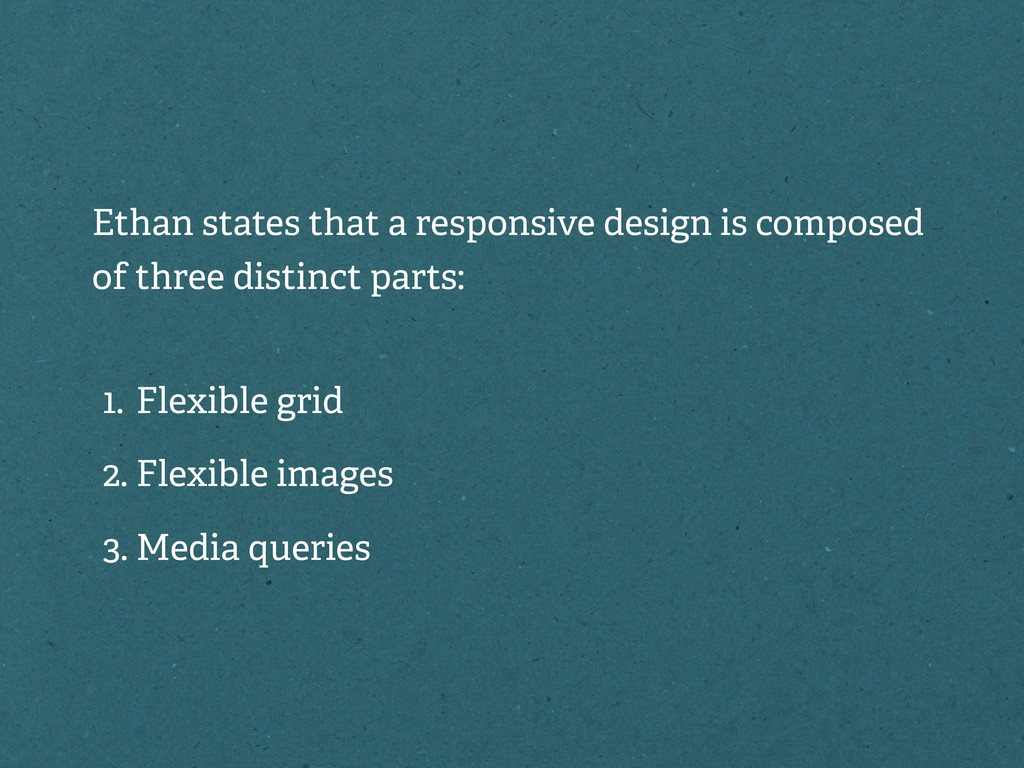 Ethan states that a responsive design is compos...
