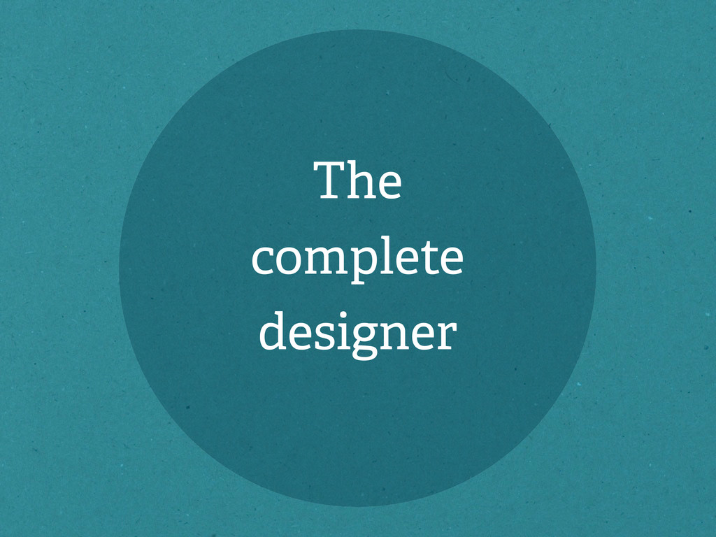 The complete designer