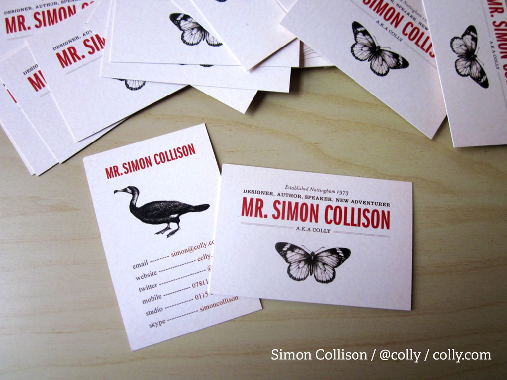 Simon Collison / @colly / colly.com